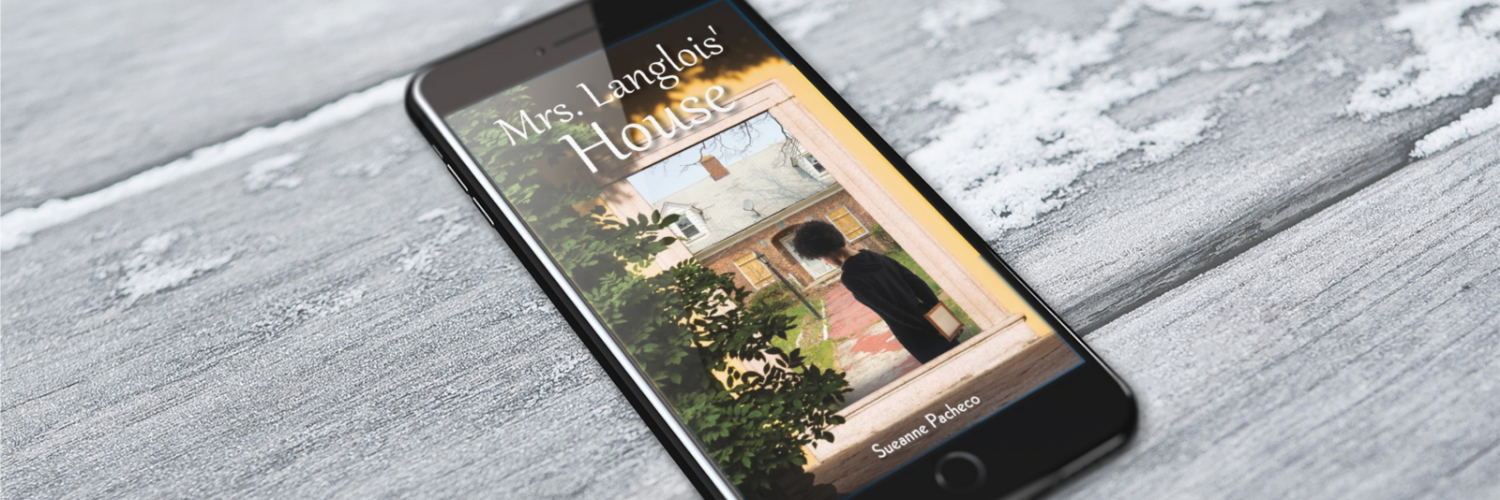 Sueanne Pacheco - Author - Mrs. Langlois's House - Book On iPhone