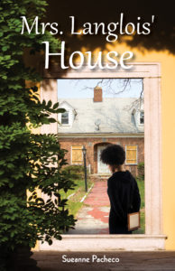 Book Cover - Mrs. Langlois' House - Sueanne Pacheco